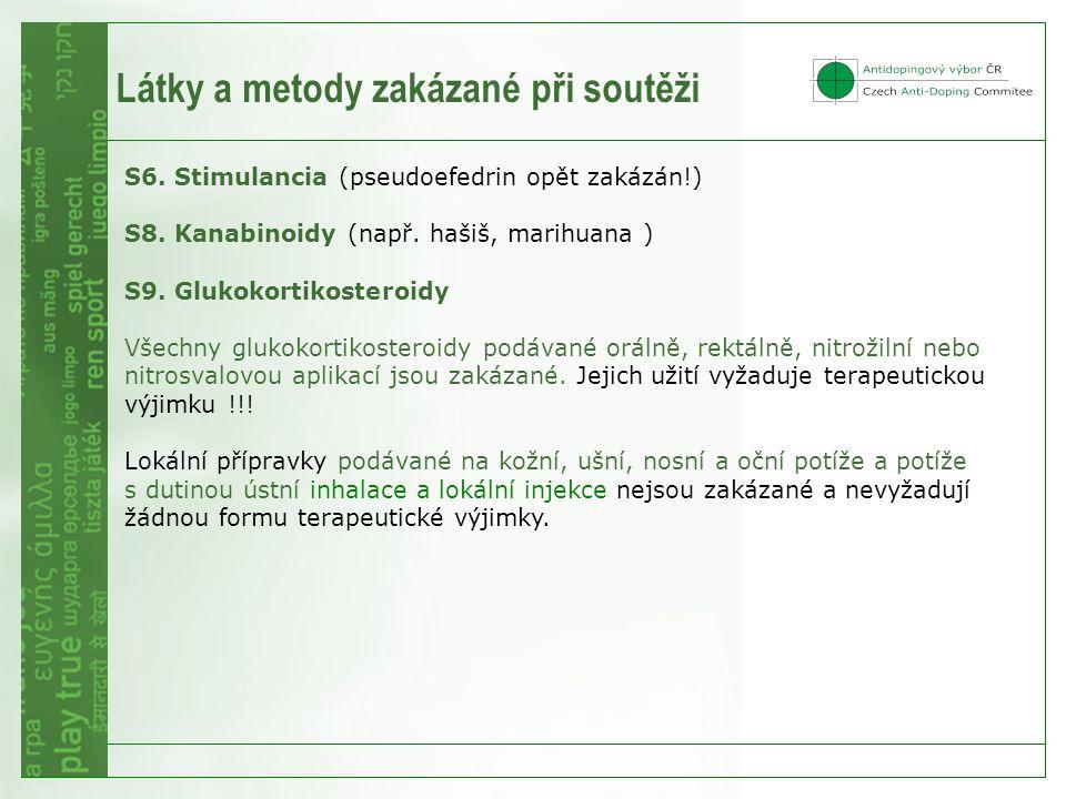 S6.Stimulancia (pseudoefedrin opět zakázán!) S8. Kanabinoidy (např.
