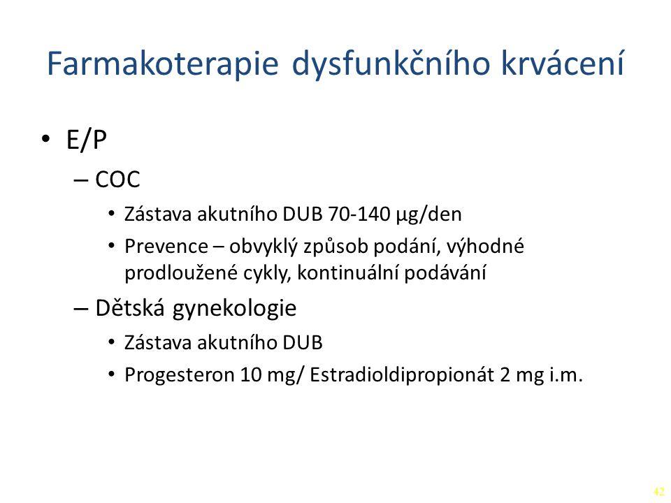 E/P – COC Zástava akutního DUB 70-140 μg/den Prevence – obvyklý způsob podání, výhodné prodloužené cykly, kontinuální podávání – Dětská gynekologie Zá
