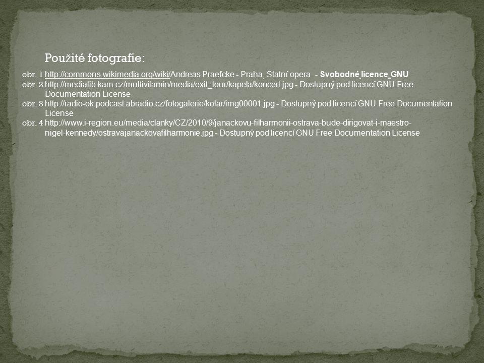 obr. 1 http://commons.wikimedia.org/wiki/Andreas Praefcke - Praha, Statní opera - Svobodné licence GNU obr. 2 http://medialib.kam.cz/multivitamin/medi