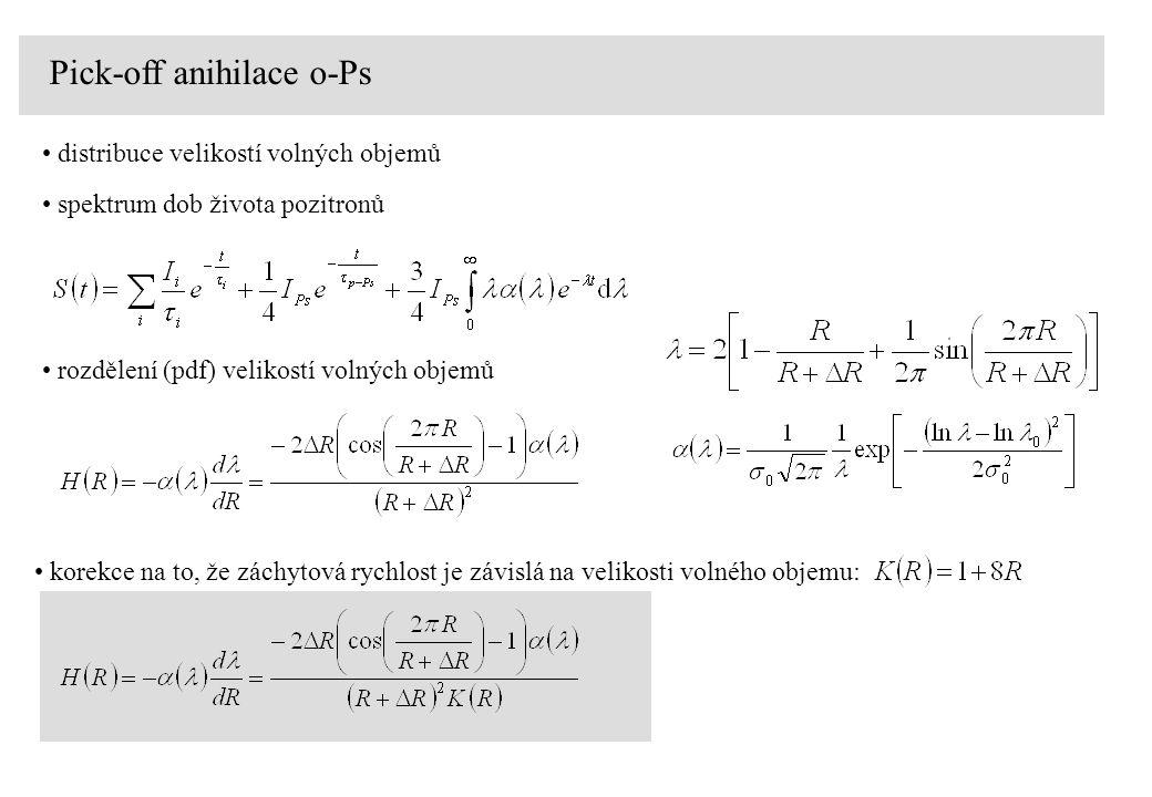 Pick-off anihilace o-Ps distribuce velikostí volných objemů spektrum dob života pozitronů rozdělení (pdf) velikostí volných objemů korekce na to, že záchytová rychlost je závislá na velikosti volného objemu: