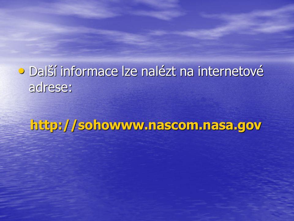 Další informace lze nalézt na internetové adrese: Další informace lze nalézt na internetové adrese: http://sohowww.nascom.nasa.gov http://sohowww.nascom.nasa.gov