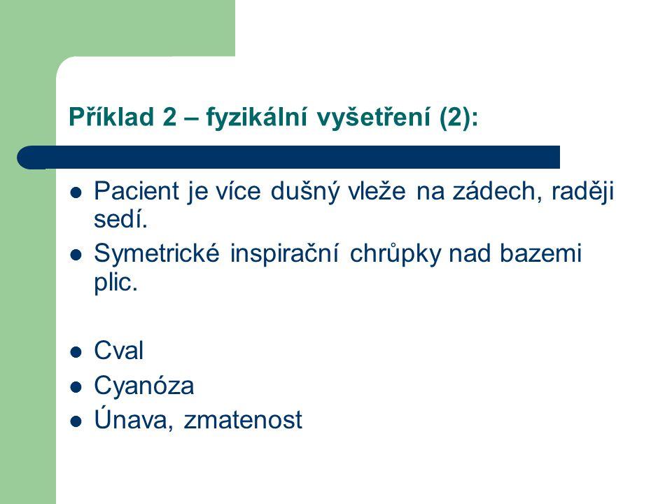 Příklad 4 – diagnóza.Otoky renálního původu.