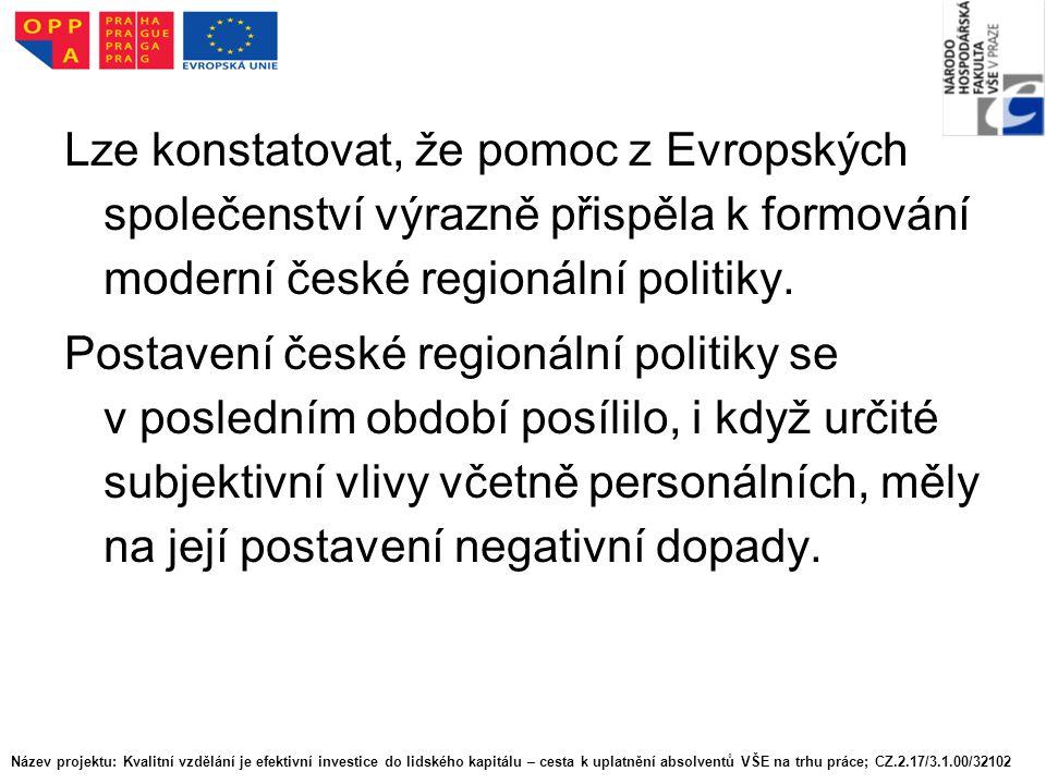 Lze konstatovat, že pomoc z Evropských společenství výrazně přispěla k formování moderní české regionální politiky.