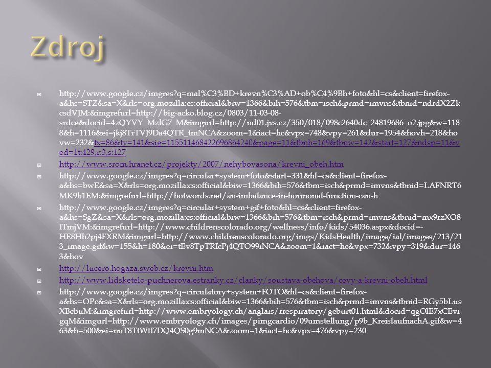  http://www.google.cz/imgres?q=mal%C3%BD+krevn%C3%AD+ob%C4%9Bh+foto&hl=cs&client=firefox- a&hs=STZ&sa=X&rls=org.mozilla:cs:official&biw=1366&bih=576&