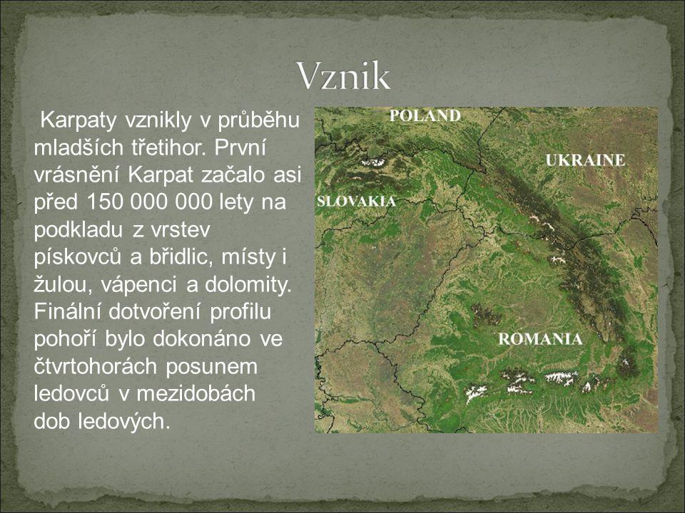 Karpaty vznikly v průběhu mladších třetihor. První vrásnění Karpat začalo asi před 150 000 000 lety na podkladu z vrstev pískovců a břidlic, místy i ž