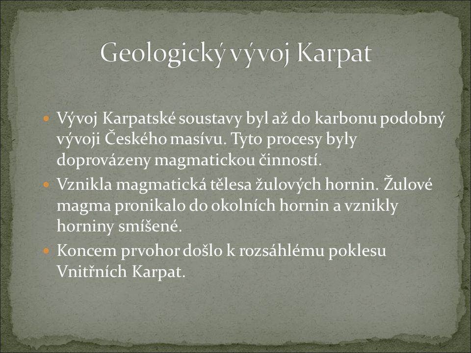 Vývoj Karpatské soustavy byl až do karbonu podobný vývoji Českého masívu. Tyto procesy byly doprovázeny magmatickou činností. Vznikla magmatická těles