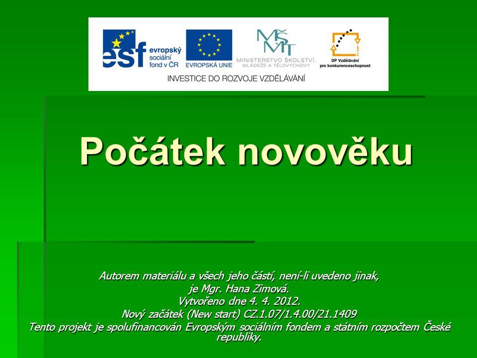 Počátek novověku Autorem materiálu a všech jeho částí, není-li uvedeno jinak, je Mgr. Hana Zimová. Vytvořeno dne 4. 4. 2012. Nový začátek (New start)