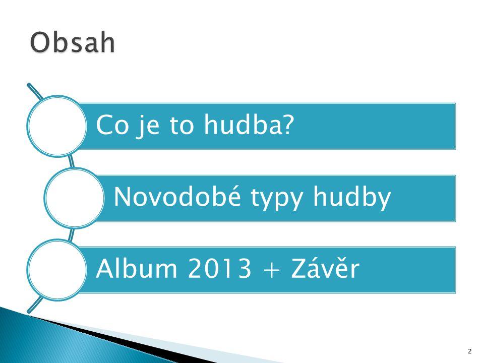 Co je to hudba? Novodobé typy hudby Album 2013 + Závěr 2