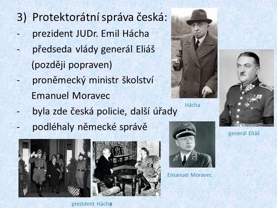 Opakování: Vymez území Protektorátu.Kdo tvoří německou protektorátní správu.