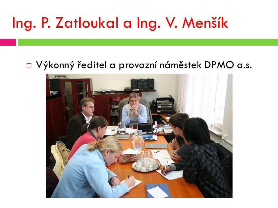 Ing. P. Zatloukal a Ing. V. Menšík  Výkonný ředitel a provozní náměstek DPMO a.s.