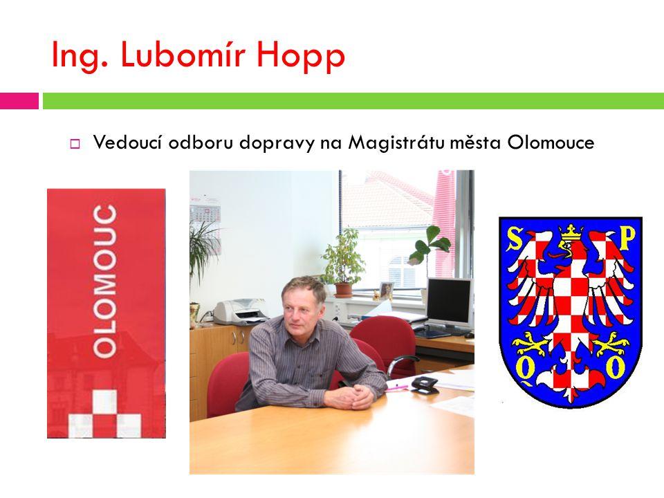 Ing. Lubomír Hopp  Vedoucí odboru dopravy na Magistrátu města Olomouce