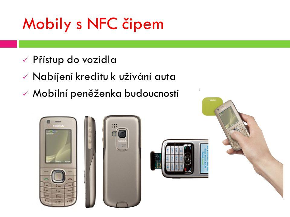 Mobily s NFC čipem Přístup do vozidla Nabíjení kreditu k užívání auta Mobilní peněženka budoucnosti