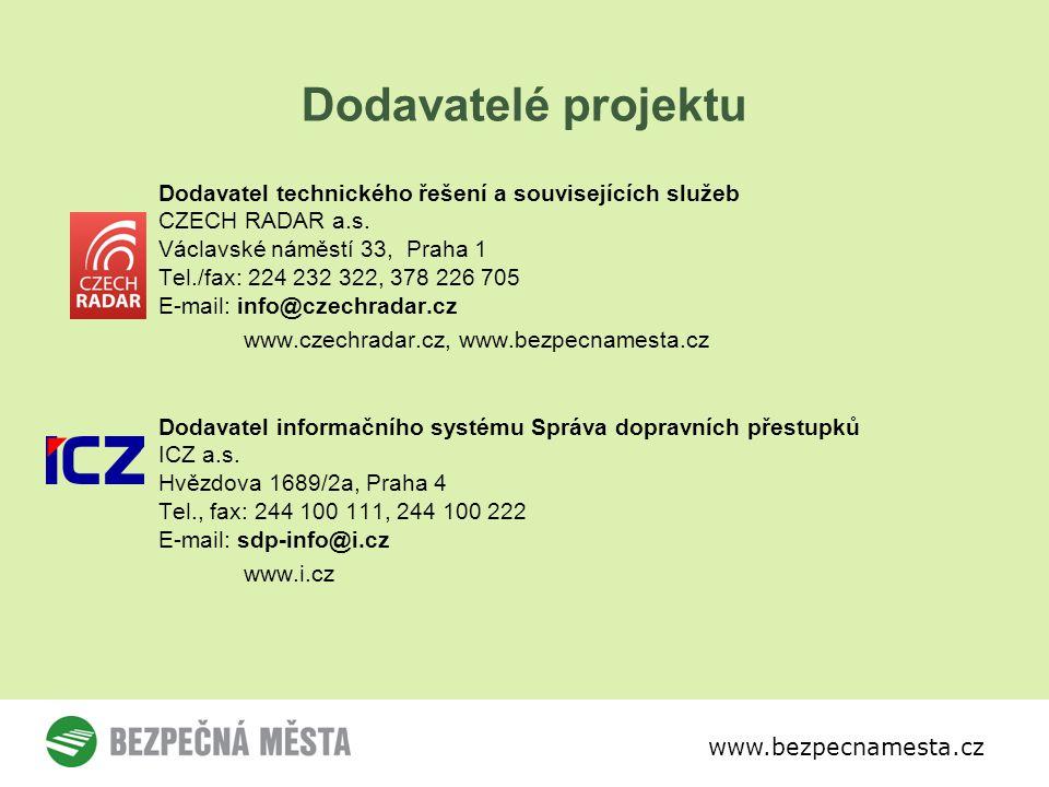 www.bezpecnamesta.cz Dodavatelé projektu Dodavatel technického řešení a souvisejících služeb CZECH RADAR a.s.