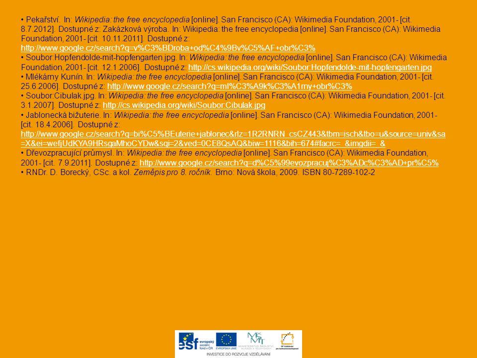 Pekařství. In: Wikipedia: the free encyclopedia [online]. San Francisco (CA): Wikimedia Foundation, 2001- [cit. 8.7.2012]. Dostupné z: Zakázková výrob