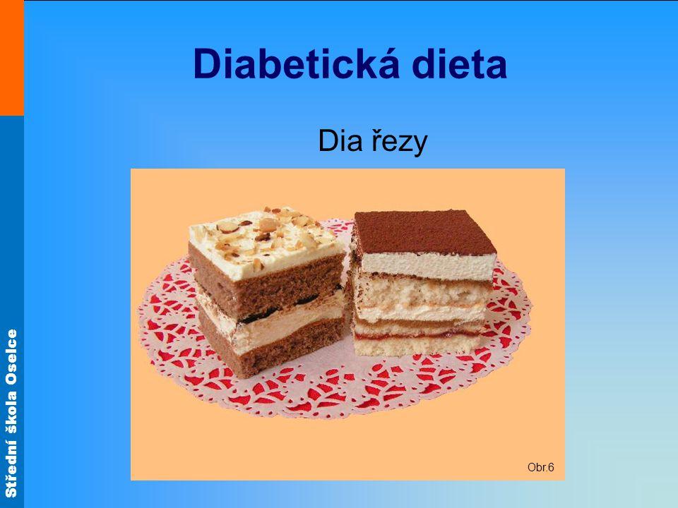 Střední škola Oselce Diabetická dieta Dia řezy Obr.6