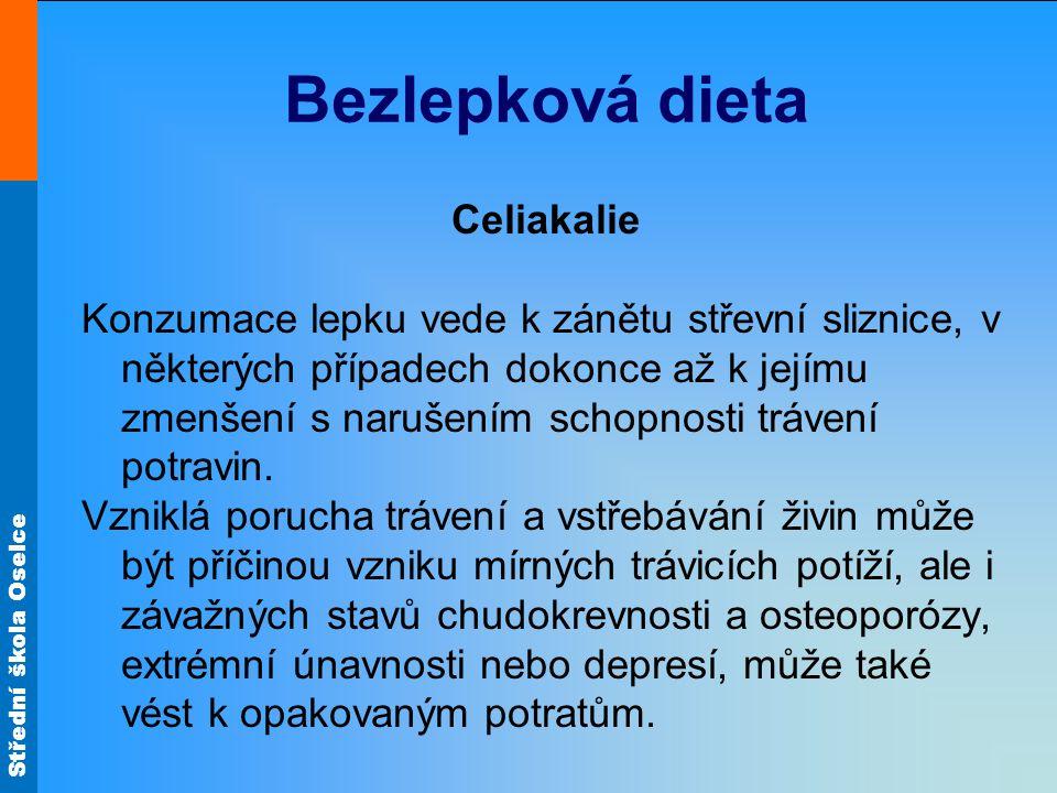 Střední škola Oselce Bezlepková dieta Celiakalie Konzumace lepku vede k zánětu střevní sliznice, v některých případech dokonce až k jejímu zmenšení s