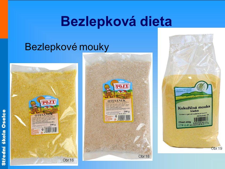 Střední škola Oselce Bezlepková dieta Bezlepkové mouky Obr.16 Obr.18 Obr.19