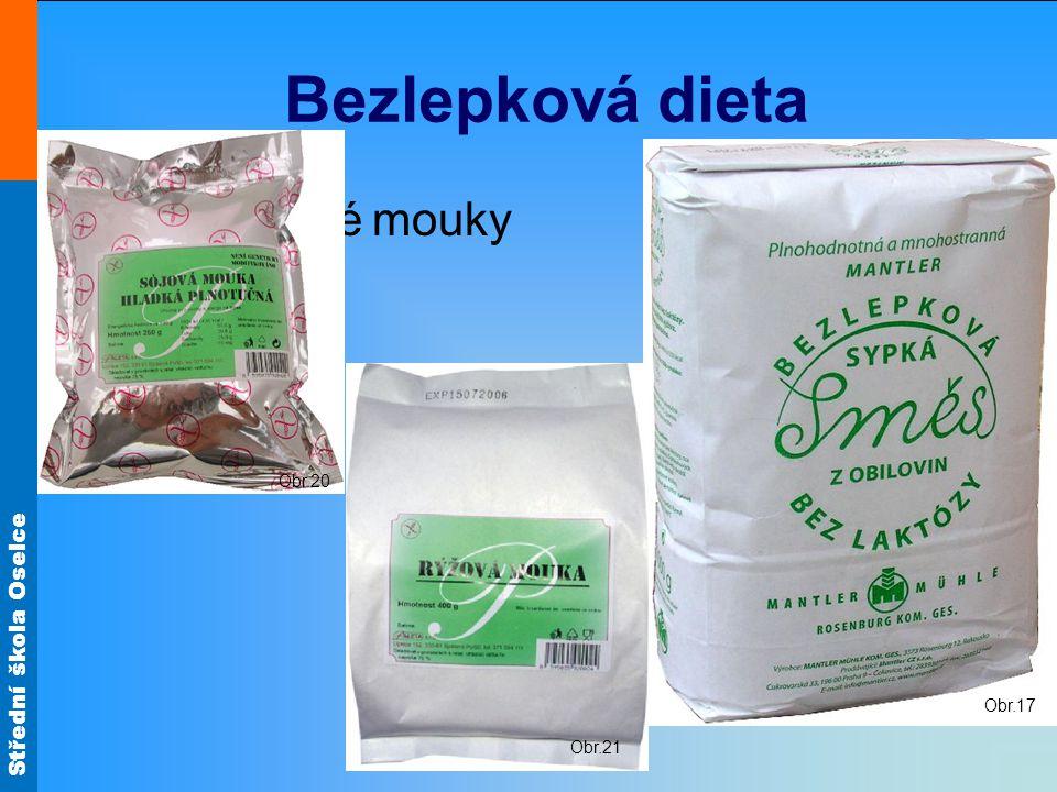 Střední škola Oselce Bezlepková dieta Bezlepkové mouky Obr.17 Obr.21 Obr.20