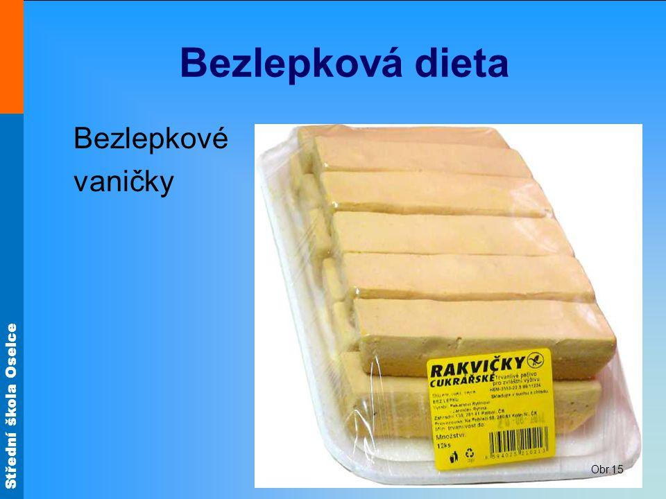Střední škola Oselce Bezlepková dieta Bezlepkové vaničky Obr.15