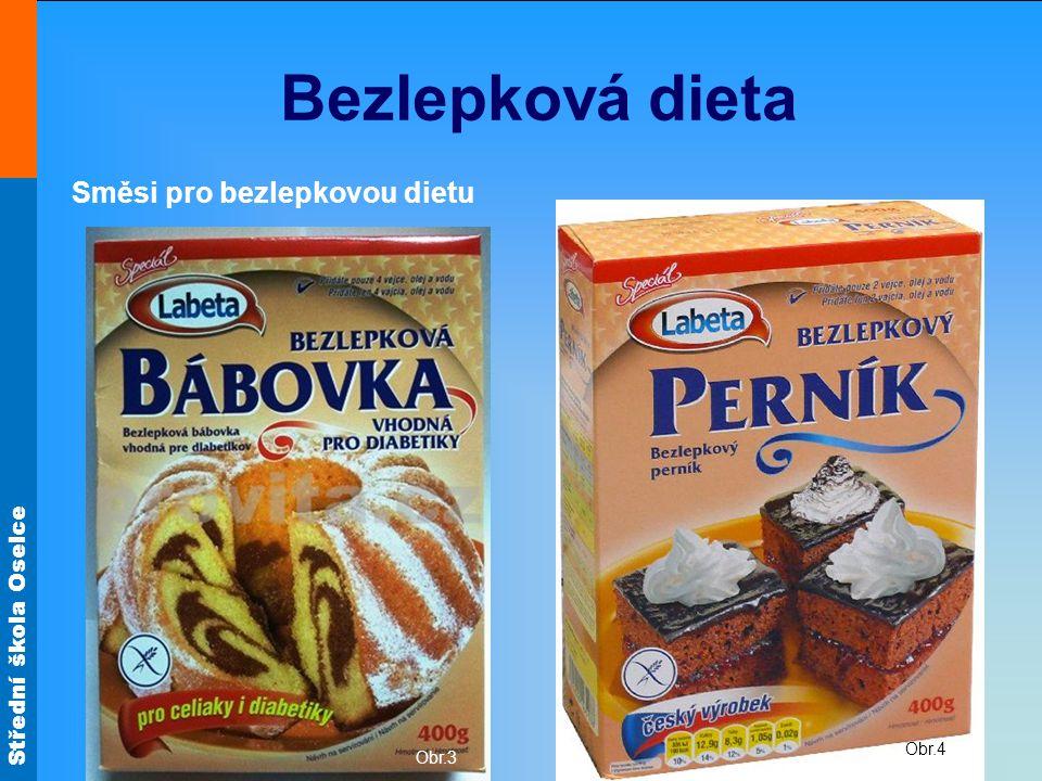 Střední škola Oselce Bezlepková dieta Obr.3 Obr.4 Směsi pro bezlepkovou dietu