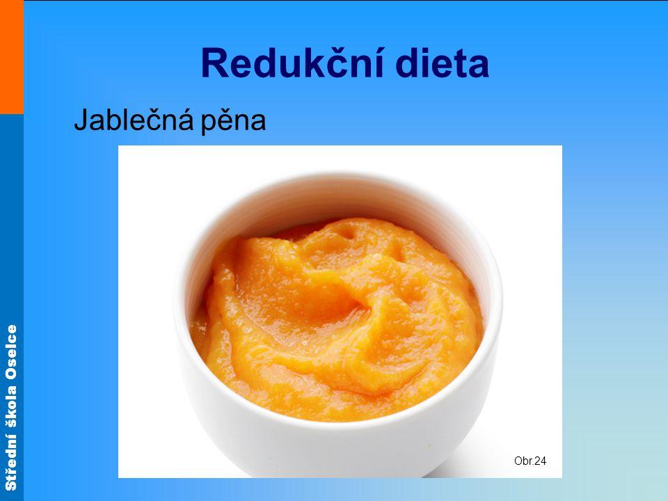 Střední škola Oselce Redukční dieta Jablečná pěna Obr.24