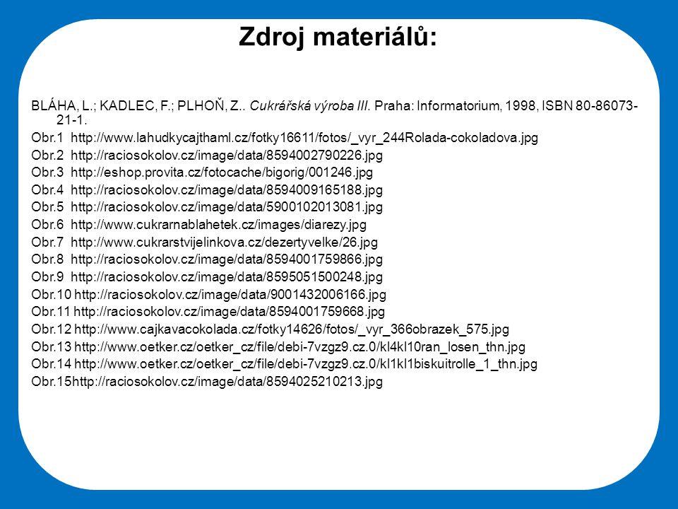 Střední škola Oselce Zdroj materiálů: BLÁHA, L.; KADLEC, F.; PLHOŇ, Z.. Cukrářská výroba III. Praha: Informatorium, 1998, ISBN 80-86073- 21-1. Obr.1 h