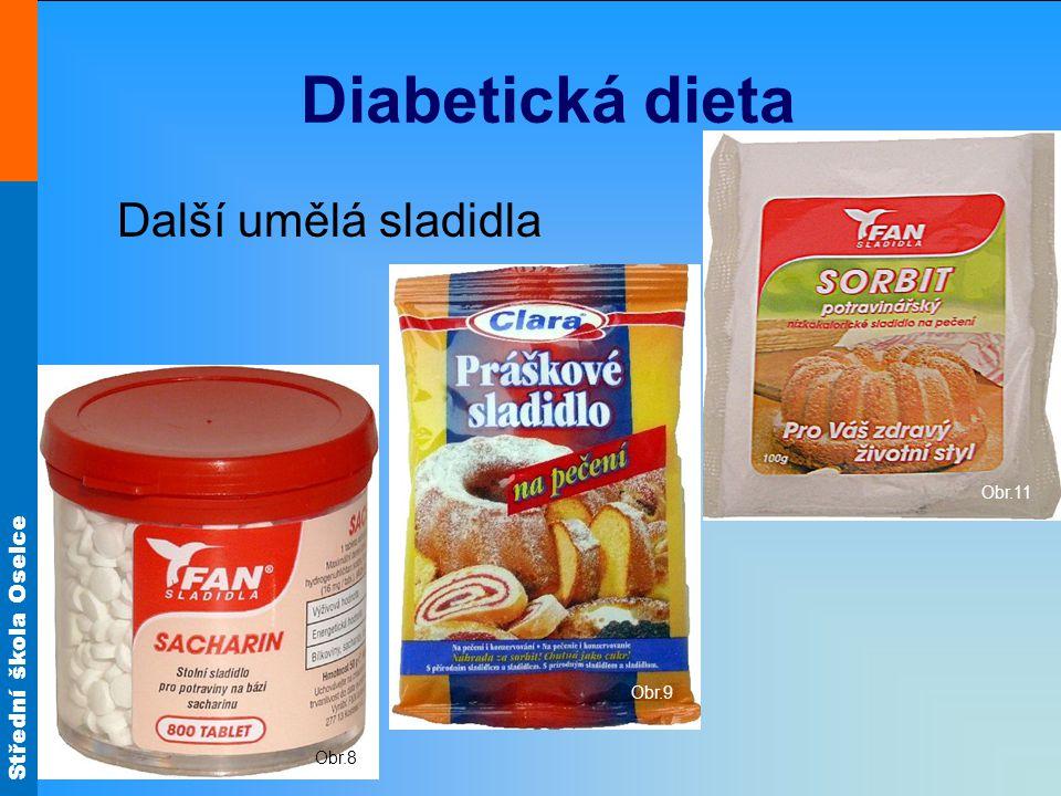 Střední škola Oselce Diabetická dieta Další umělá sladidla Obr.8 Obr.9 Obr.11