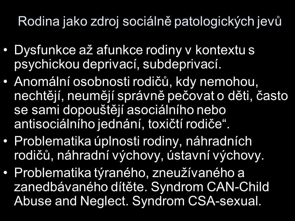 Důsledky psychického týrání  Vznik různých druhů závislostí, PPP, agresivita.