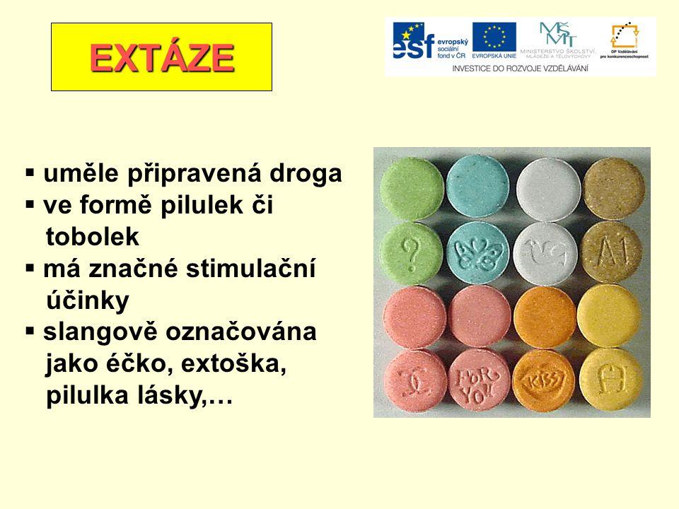 EXTÁZE  uměle připravená droga  ve formě pilulek či tobolek  má značné stimulační účinky  slangově označována jako éčko, extoška, pilulka lásky,…