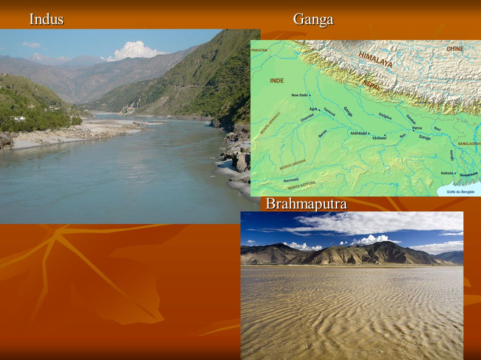 Indus Ganga Brahmaputra Brahmaputra