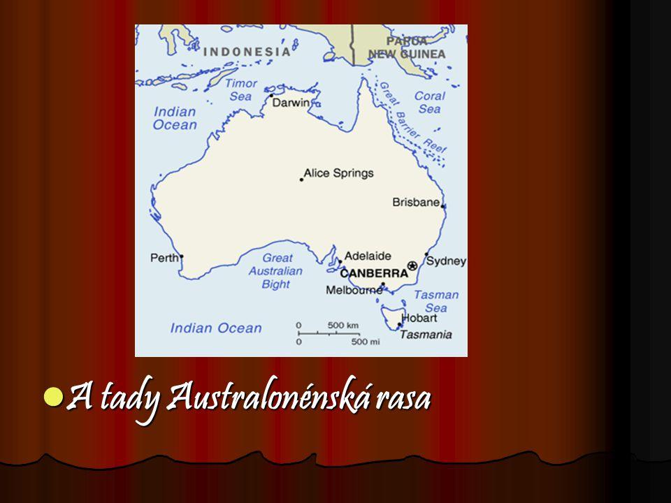 A tady Australonénská rasa A tady Australonénská rasa