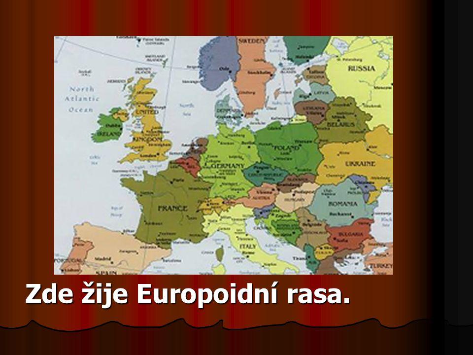 Zde žije Europoidní rasa.