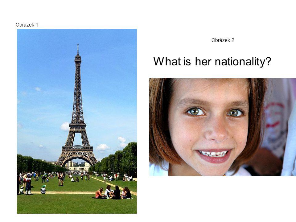Obrázek 1 What is her nationality? Obrázek 2