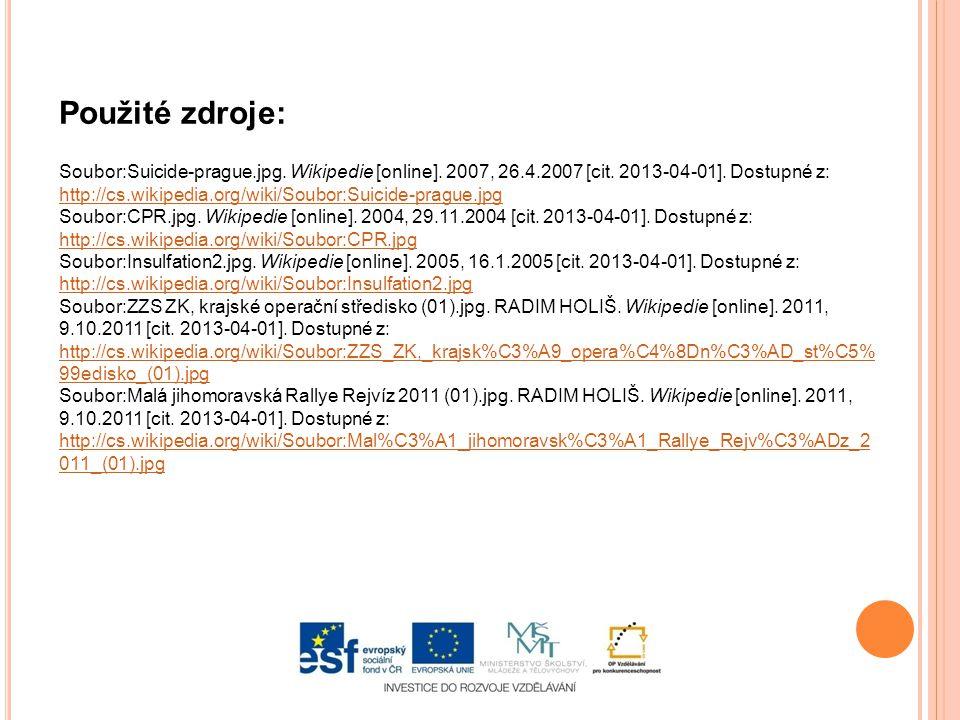 Použité zdroje: Soubor:Suicide-prague.jpg. Wikipedie [online]. 2007, 26.4.2007 [cit. 2013-04-01]. Dostupné z: http://cs.wikipedia.org/wiki/Soubor:Suic
