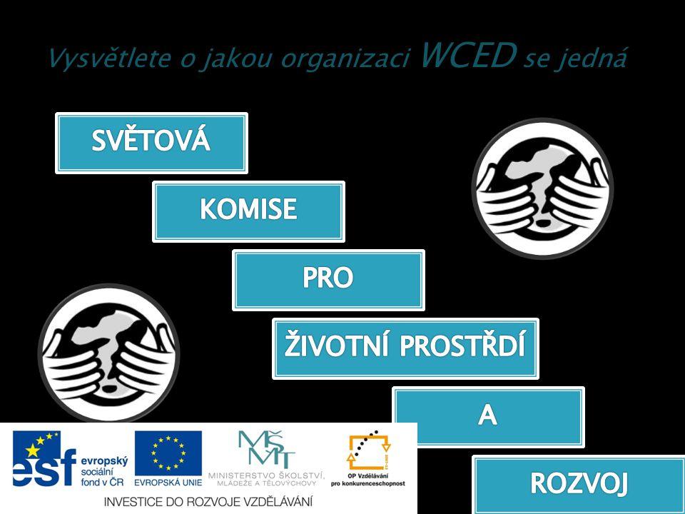 Vysvětlete o jakou organizaci WCED se jedná