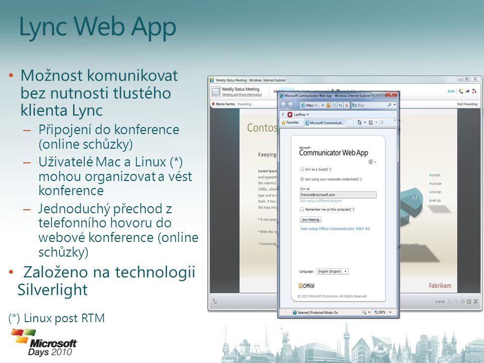 Možnost komunikovat bez nutnosti tlustého klienta Lync – Připojení do konference (online schůzky) – Uživatelé Mac a Linux (*) mohou organizovat a vést