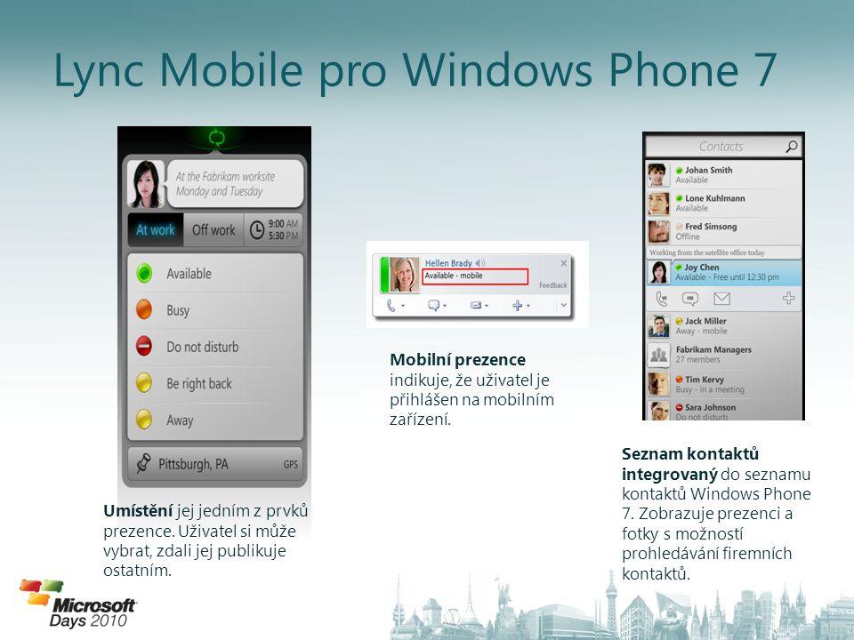 Lync Mobile pro Windows Phone 7 Mobilní prezence indikuje, že uživatel je přihlášen na mobilním zařízení. Seznam kontaktů integrovaný do seznamu konta
