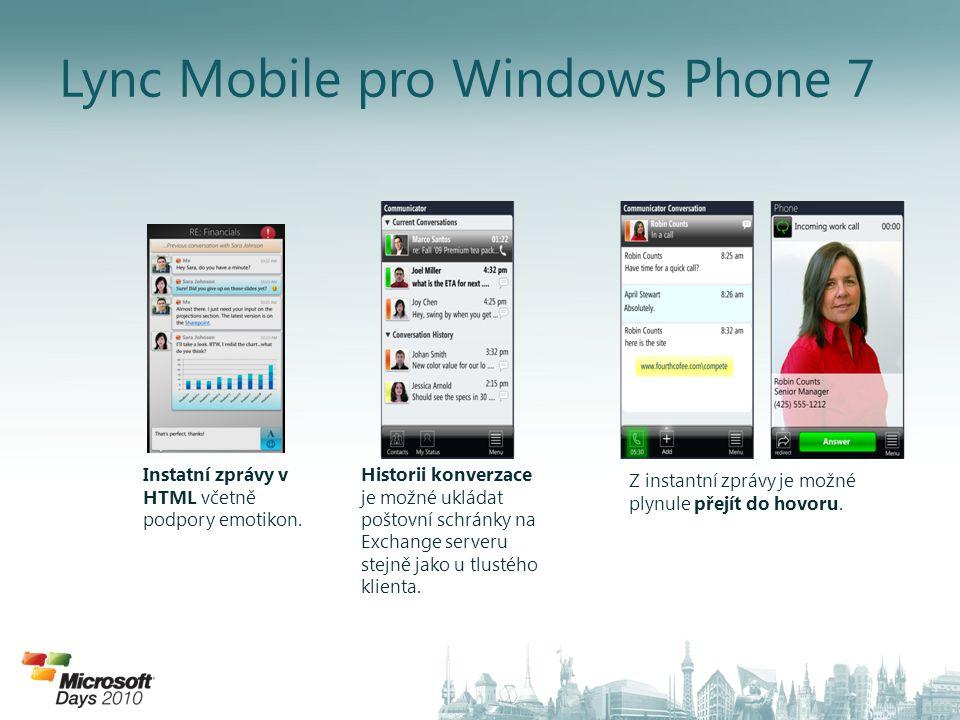 Lync Mobile pro Windows Phone 7 Historii konverzace je možné ukládat poštovní schránky na Exchange serveru stejně jako u tlustého klienta. Instatní zp