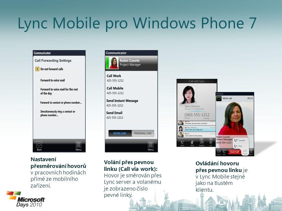Lync Mobile pro Windows Phone 7 Nastavení přesměrování hovorů v pracovních hodinách přímé ze mobilního zařízení. Volání přes pevnou linku (Call via wo