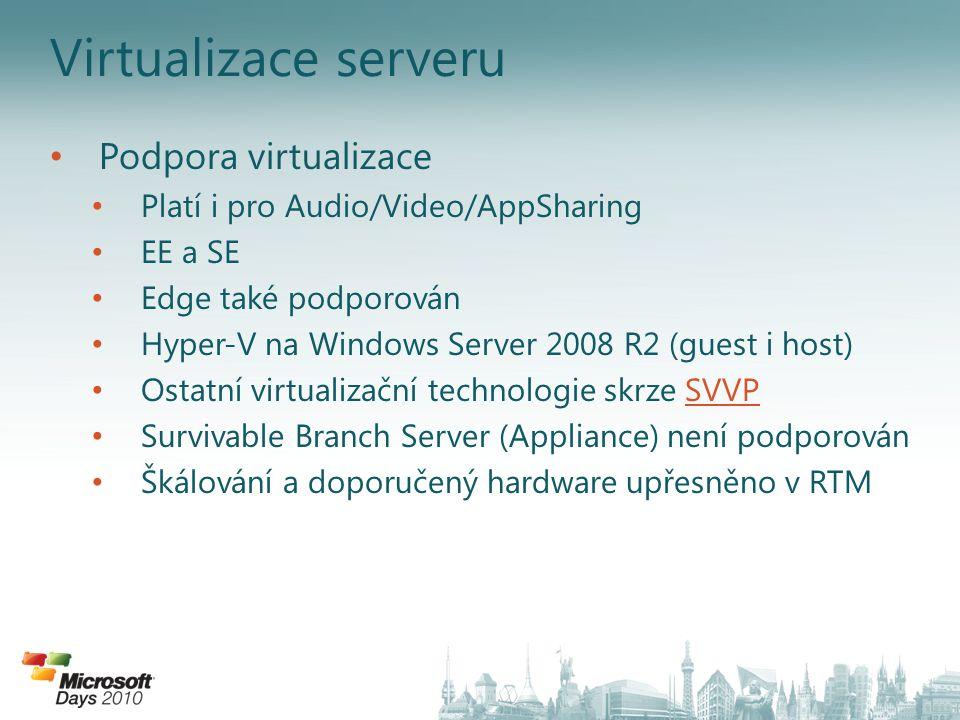 Požadavky na software Role Lync Server 2010 – Windows Server 2008 SP2 x64 – Windows Server 2008 R2 x64 – PowerShell V2 SQL Server Backend – SQL 2005 (SP3/SP4) x64 – SQL 2008 (SP1/SP2) x64 Admin Tools a Core Component – Windows 7 (x64 only) – Windows Vista SP2 (x64 only) – PowerShell V2 Funkční úroveň domény a forestu Active Directory – Windows Server 2003 – Windows Server 2008 – Windows Server 2008 R2