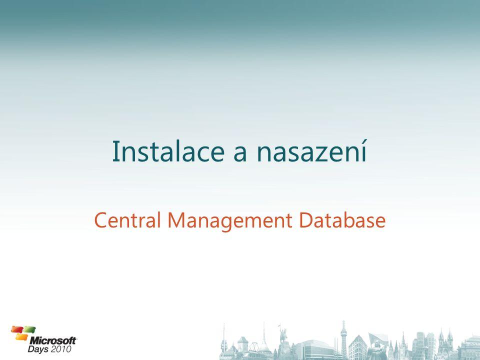 Vlastní databáze pro konfiguraci Představení Central Management Database – XML dokumenty uložené v SQL databázi – Obsahují všechna data: Topologie, Politiky, Konfigurace – Jedna master databáze na organizaci/forest Central Management Server – Běží na jednom Poolu v organizaci – Standardně připojen k 1.