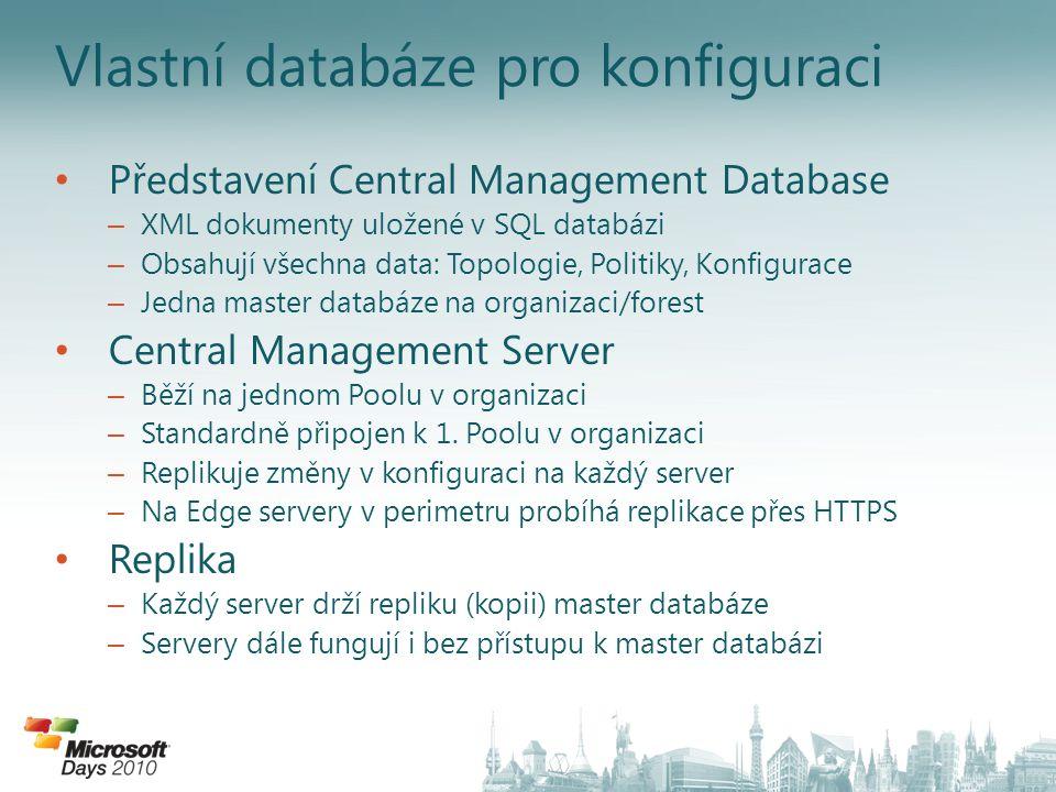 Vlastní databáze pro konfiguraci Představení Central Management Database – XML dokumenty uložené v SQL databázi – Obsahují všechna data: Topologie, Po