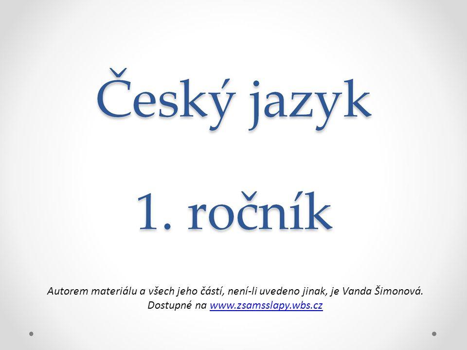 Autorem materiálu a všech jeho částí, není-li uvedeno jinak, je Vanda Šimonová. Dostupné na www.zsamsslapy.wbs.czwww.zsamsslapy.wbs.cz