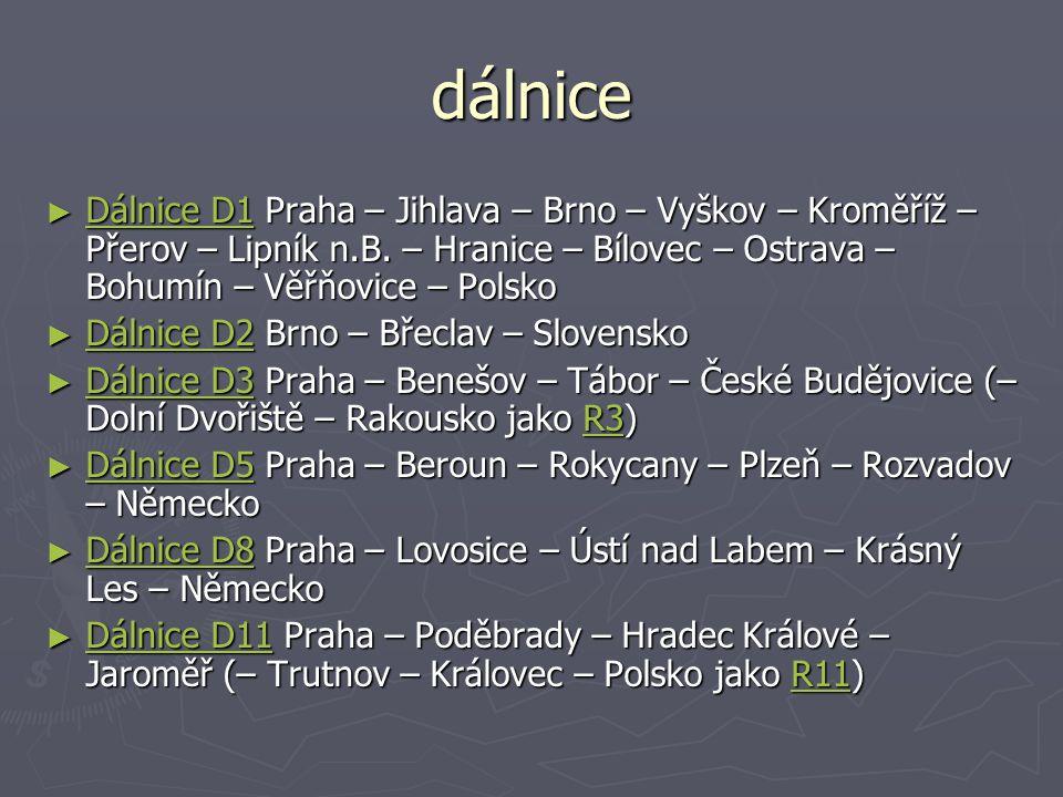 dálnice ► Dálnice D1 Praha – Jihlava – Brno – Vyškov – Kroměříž – Přerov – Lipník n.B. – Hranice – Bílovec – Ostrava – Bohumín – Věřňovice – Polsko Dá