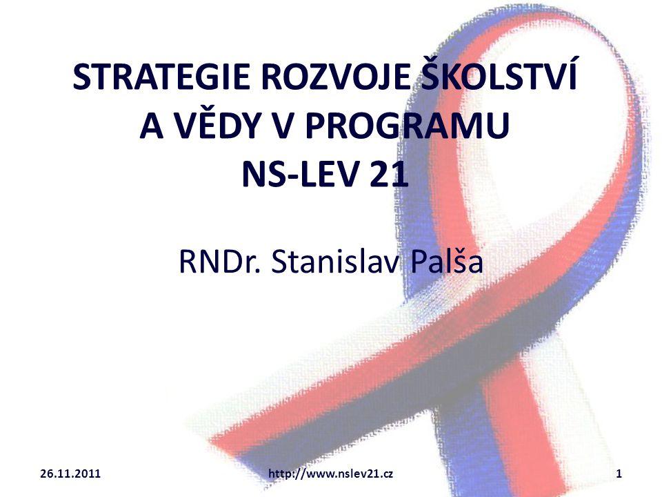 STRATEGIE ROZVOJE ŠKOLSTVÍ A VĚDY V PROGRAMU NS-LEV 21 RNDr.