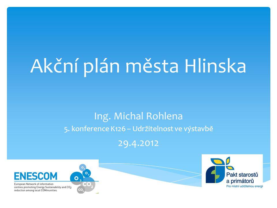 Akční plán města Hlinska Ing.Michal Rohlena 5.