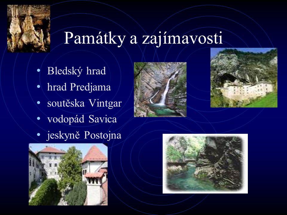 Památky a zajímavosti Bledský hrad hrad Predjama soutěska Vintgar vodopád Savica jeskyně Postojna