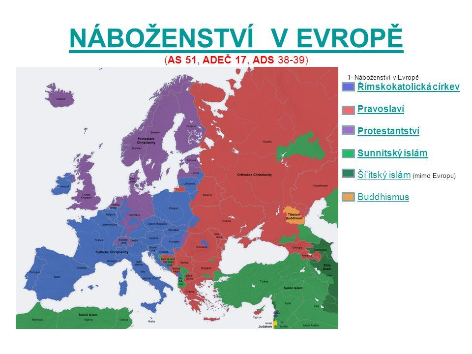NÁBOŽENSTVÍ V EVROPĚ NÁBOŽENSTVÍ V EVROPĚ (AS 51, ADEČ 17, ADS 38-39) V Evropě žije asi 740* mil.