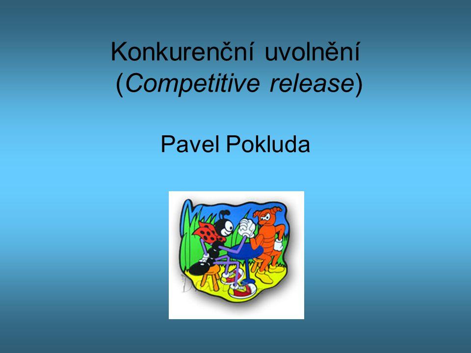 Konkurenční uvolnění (Competitive release) Pavel Pokluda