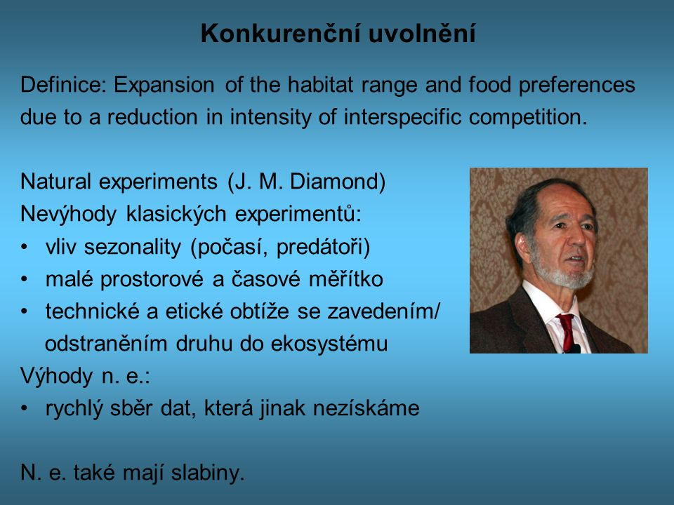 Konkurenční uvolnění Definice: Expansion of the habitat range and food preferences due to a reduction in intensity of interspecific competition.